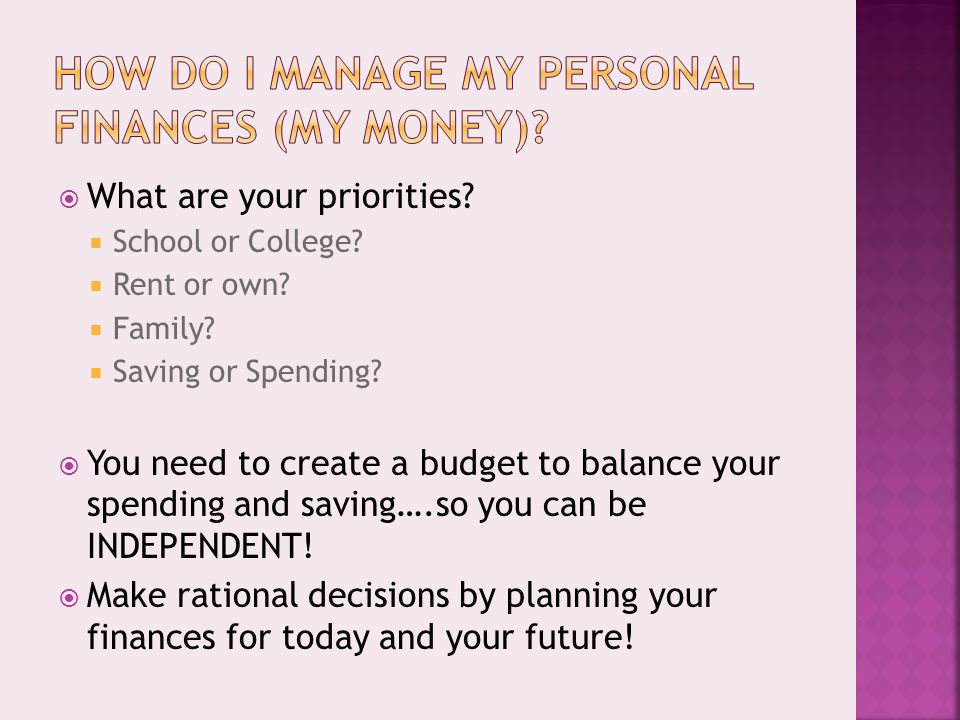  What are your priorities. School or College.  Rent or own.