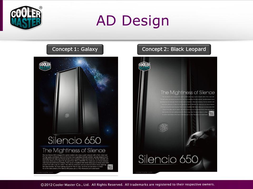 AD Design Concept 1: GalaxyConcept 2: Black Leopard