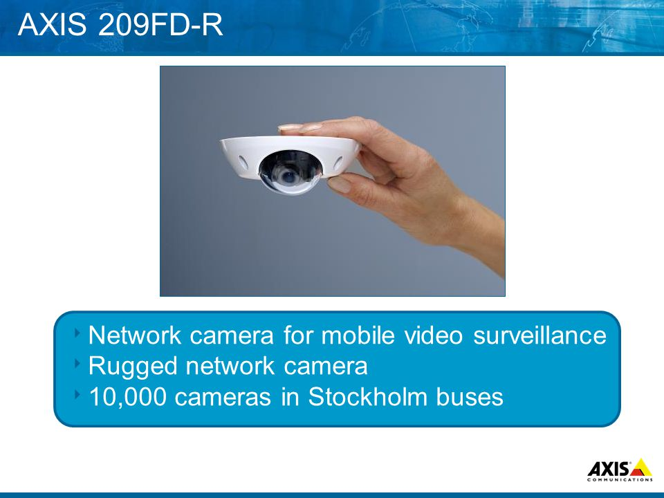 AXIS 209FD-R  Network camera for mobile video surveillance  Rugged network camera  10,000 cameras in Stockholm buses