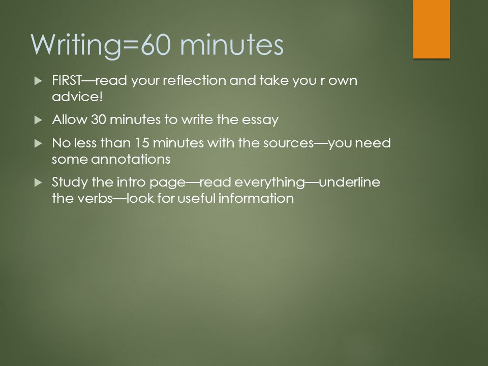 Writing=60 minutes  FIRST—read your reflection and take you r own advice.