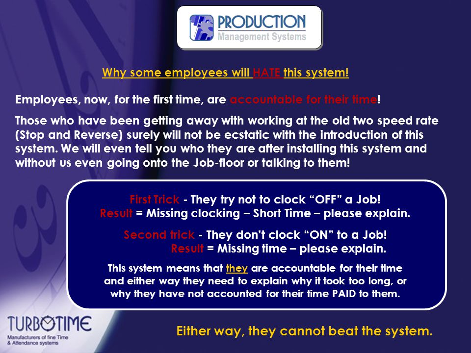 Your employees cannot beat this Production Timing system.