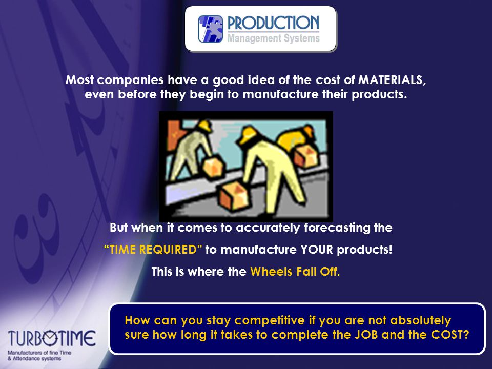 Most companies have a good idea of the cost of MATERIALS, even before they begin to manufacture their products.