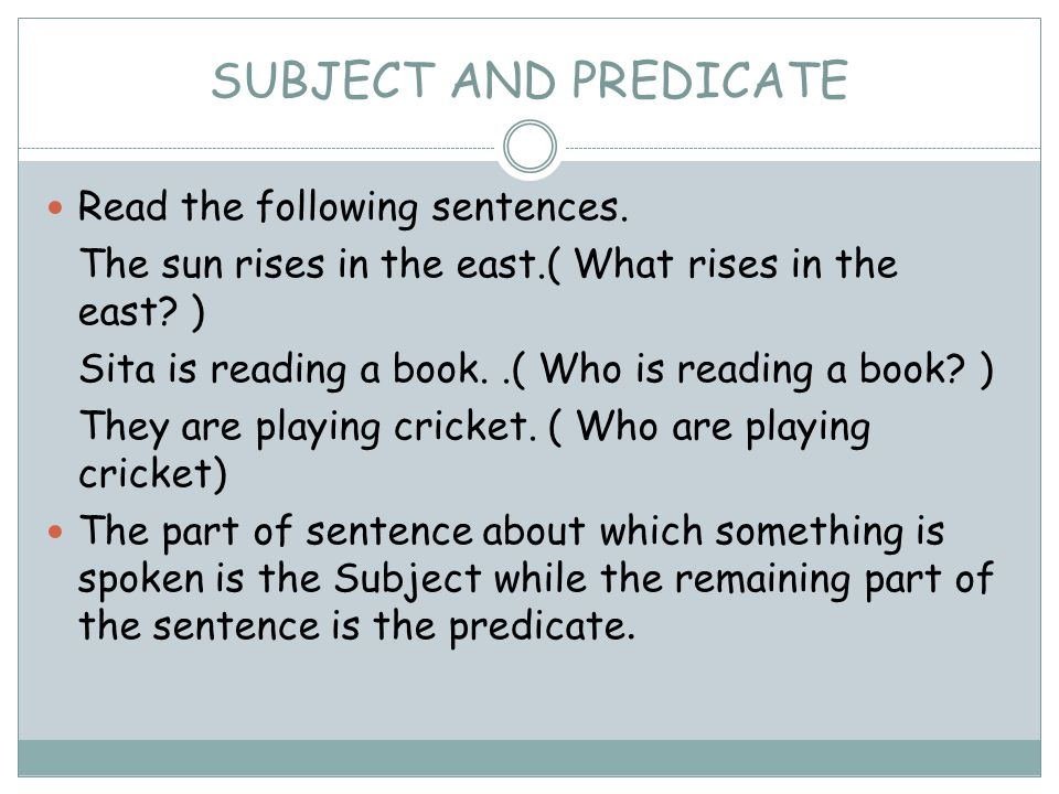 Read the following sentences. The sun rises in the east.( What rises in the east.