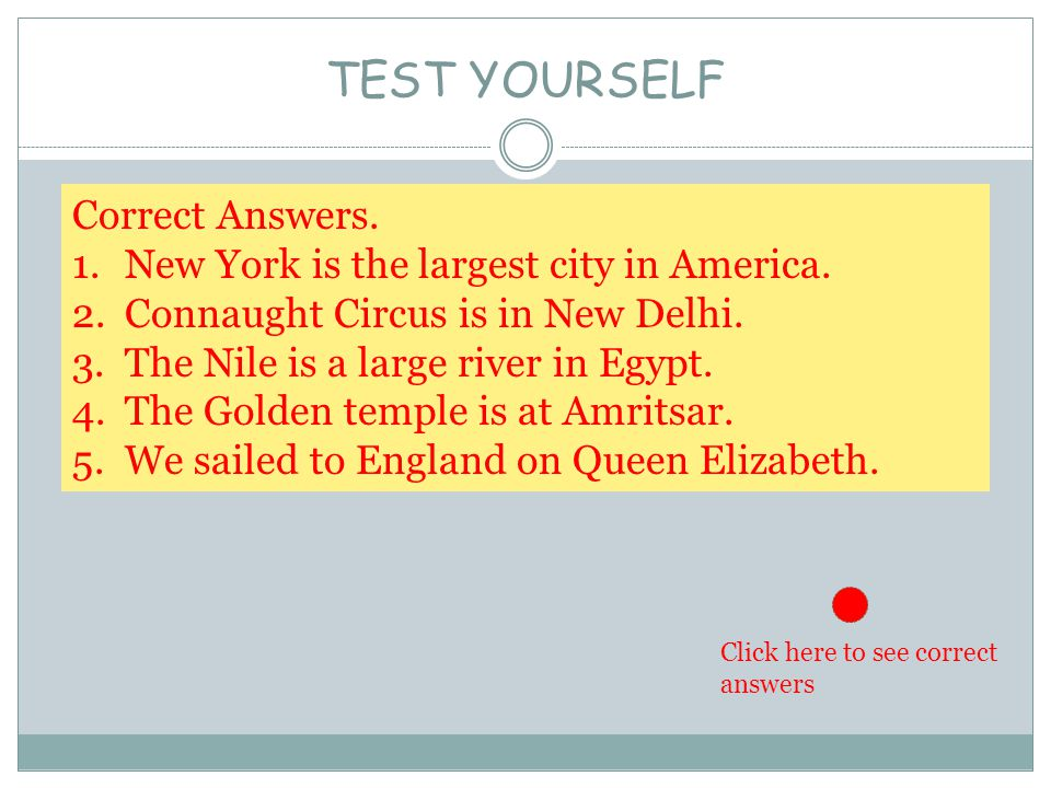 TEST YOURSELF Write the following sentences correctly. 1.new york is the largest city in america. 2.connaught circus is in new delhi. 3.the nile is a
