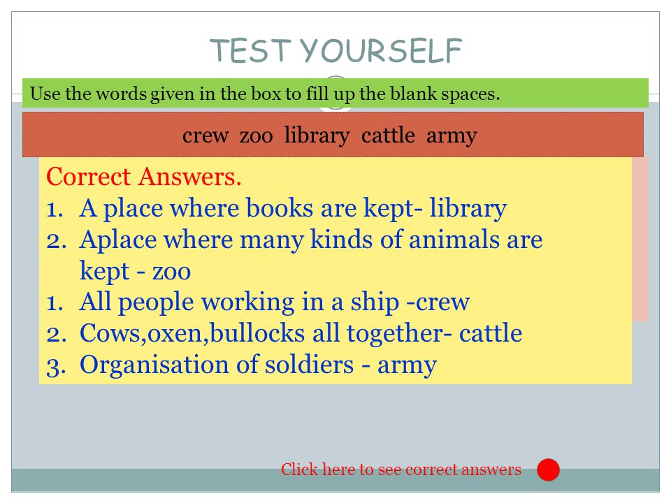 TEST YOURSELF 1.A place where books are kept………..