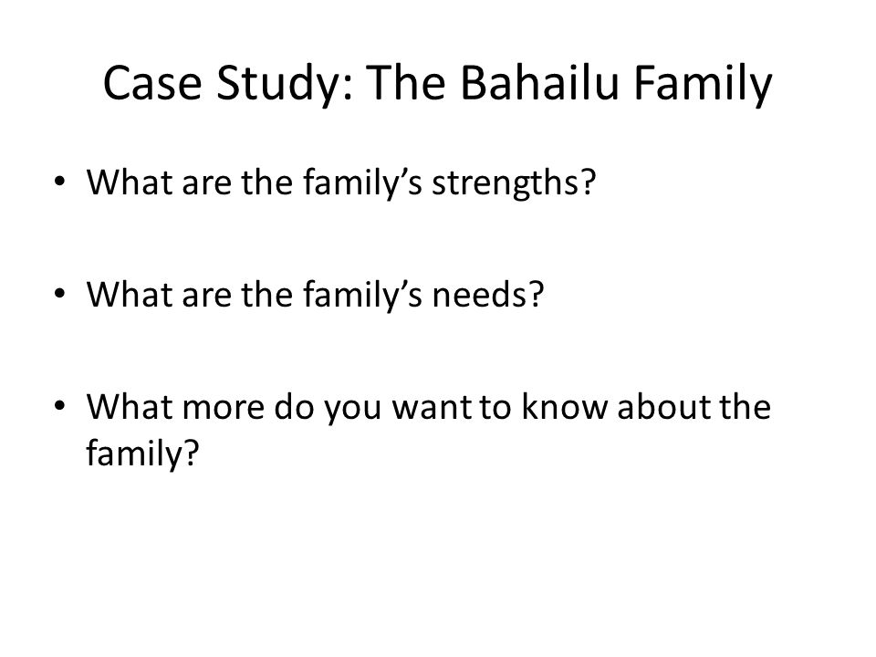 Case Study: The Bahailu Family What are the family's strengths.