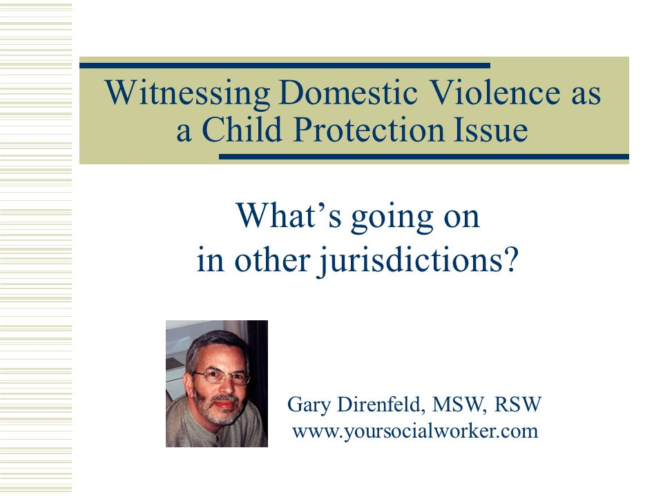 www.yoursocialworker.com22 Survey shows…  100% of respondents identified child witnessing of domestic violence, an issue in their work  However, the deeper the survey drilled with regard to knowledge of legislation the less the return.