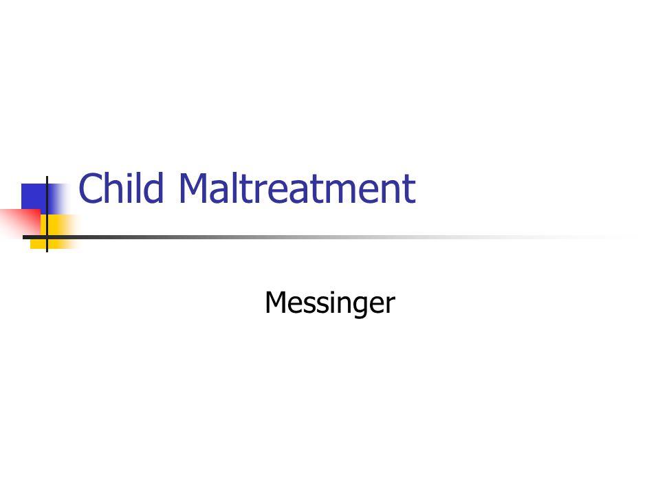Child Maltreatment Messinger