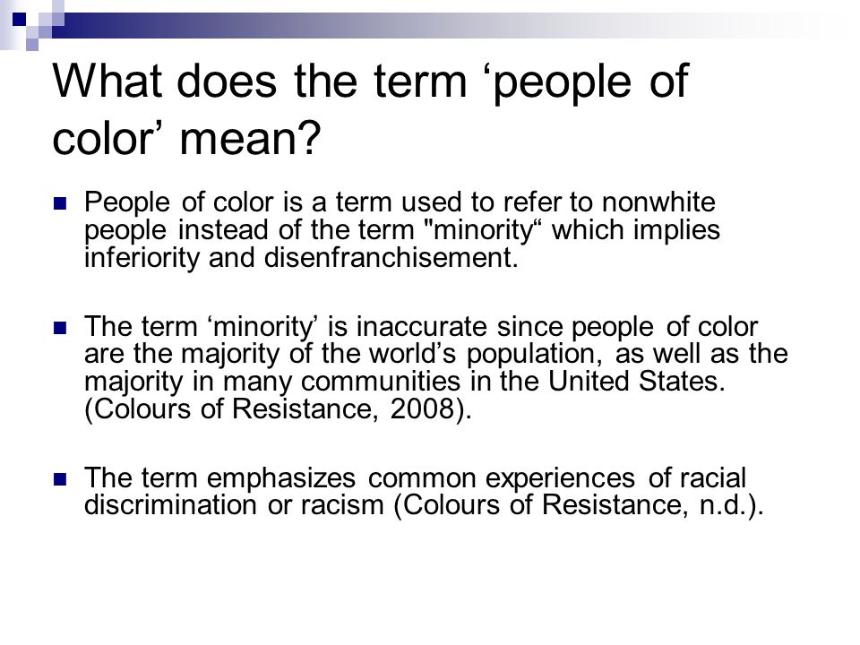 What does the term 'people of color' mean? People of color is a term used to refer to nonwhite people instead of the term