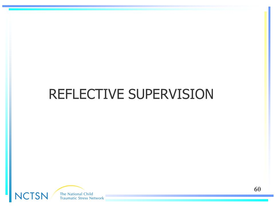 60 REFLECTIVE SUPERVISION