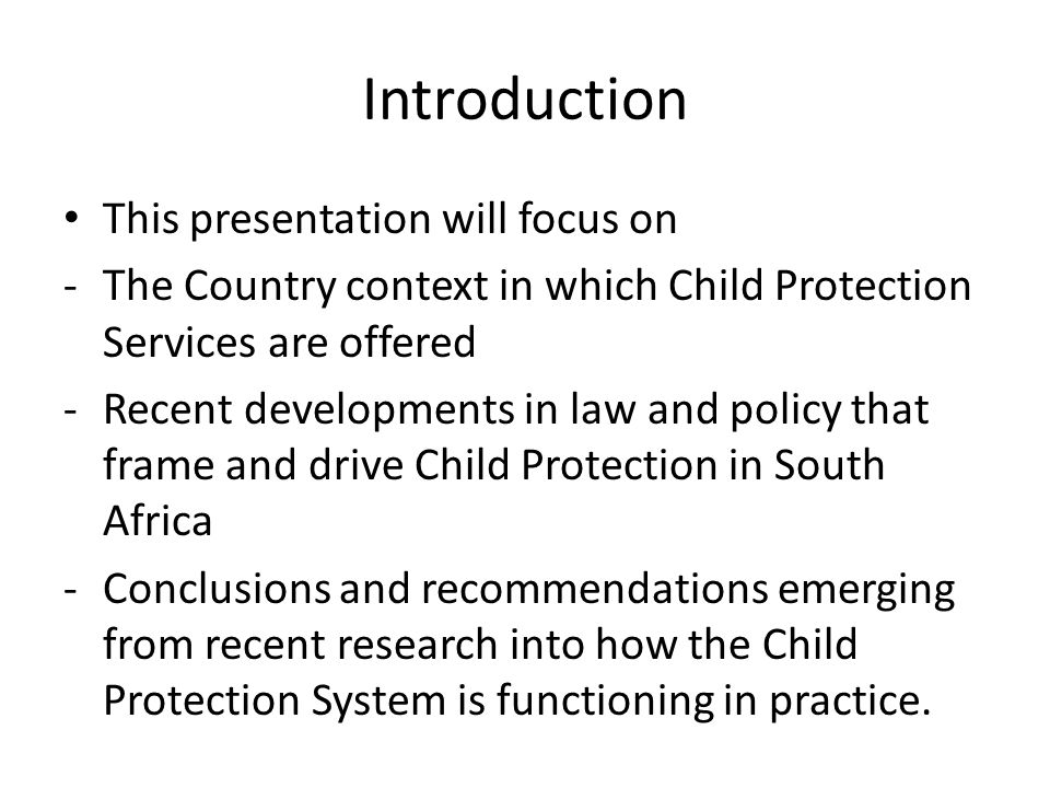 Implementation of Law and Policy in relation to Child Protection One of the most retro-gressive steps in child protection service provision over the past decade was the disbanding of the South African Police Service Child Protection Units despite active lobbying from Child Protection Experts.