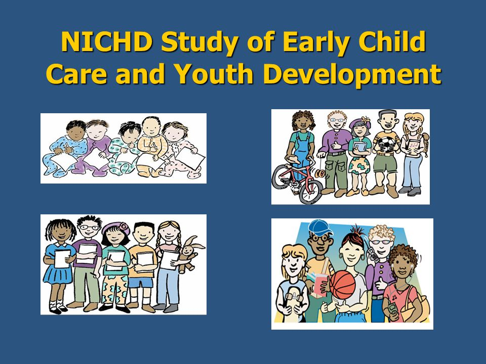 NICHD Study of Early Child Care and Youth Development
