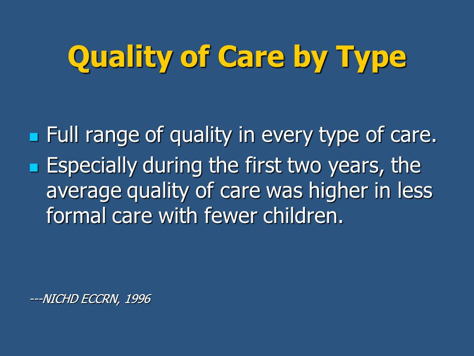 Quality of Care by Type Full range of quality in every type of care.
