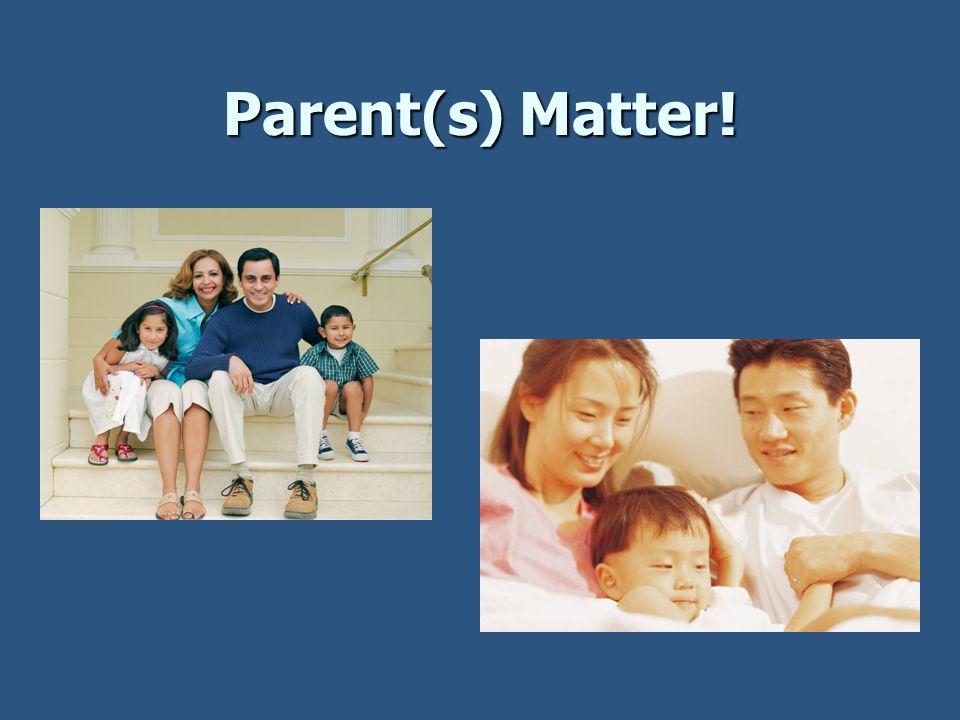 Parent(s) Matter!