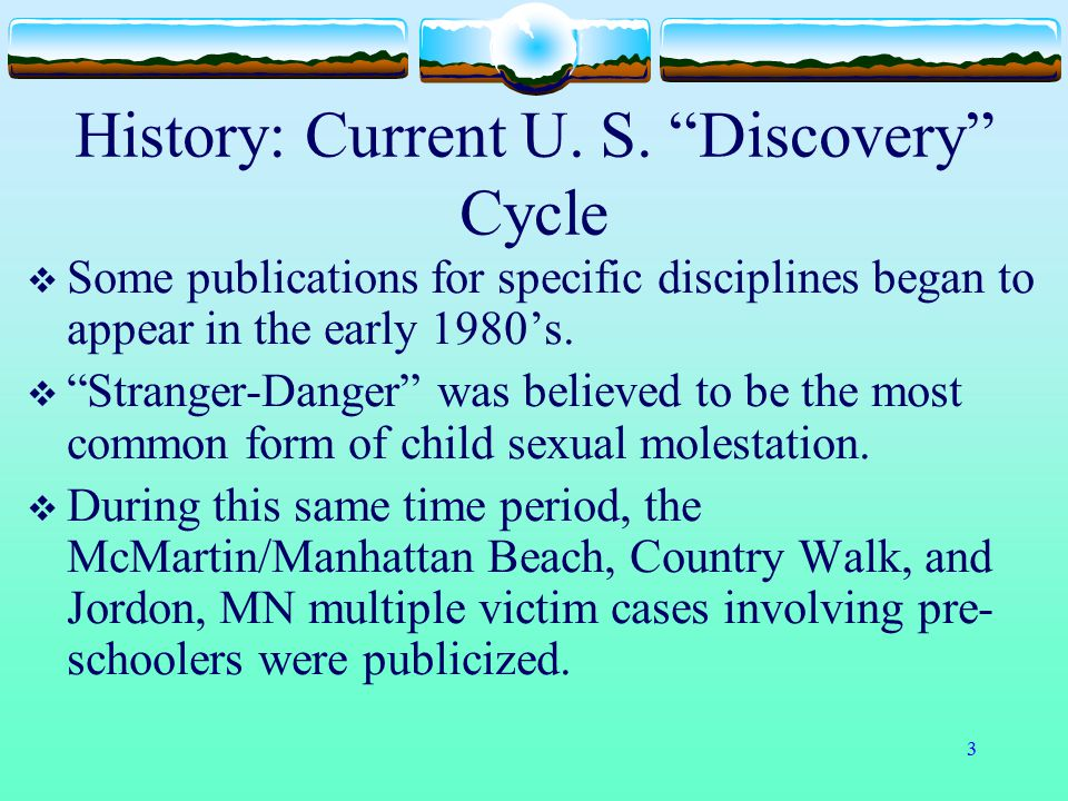 """3 History: Current U. S. """"Discovery"""" Cycle  Some publications for specific disciplines began to appear in the early 1980's.  """"Stranger-Danger"""" was b"""