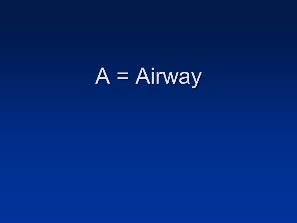 A = Airway