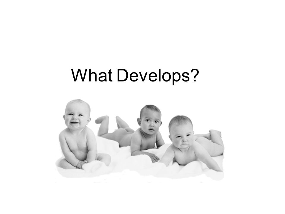 What Develops