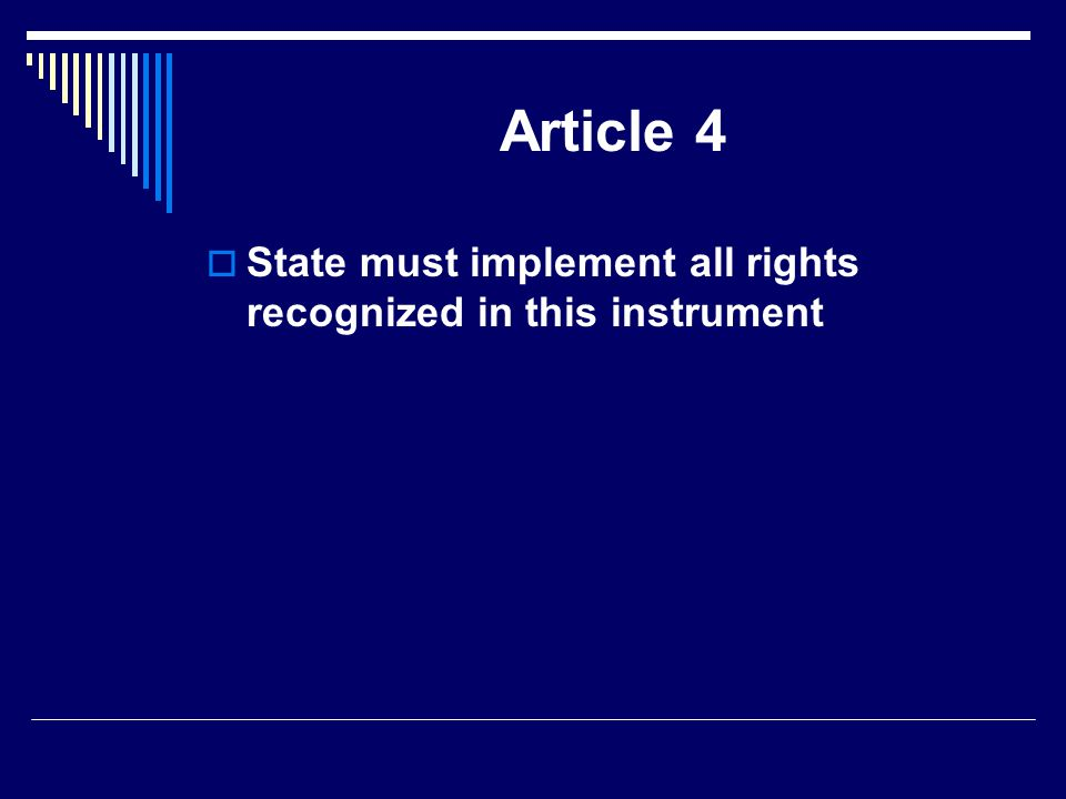 Article 4  State must implement all rights recognized in this instrument