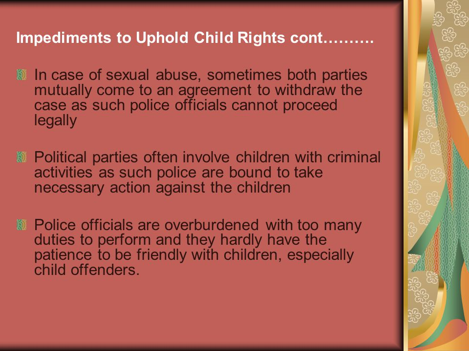 Impediments to Uphold Child Rights cont……….