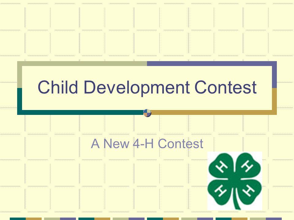 Child Development Contest A New 4-H Contest
