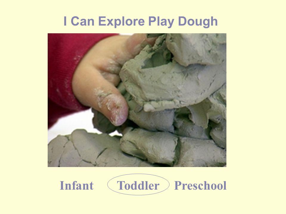 InfantToddlerPreschool I Can Explore Play Dough