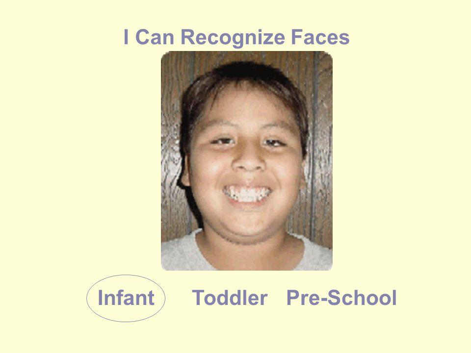 I Can Recognize Faces InfantToddlerPre-School