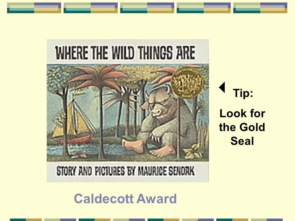 Caldecott Award  Tip: Look for the Gold Seal