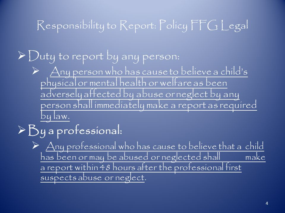 Cont. A professional may not delegate to or rely on another person to make the report.