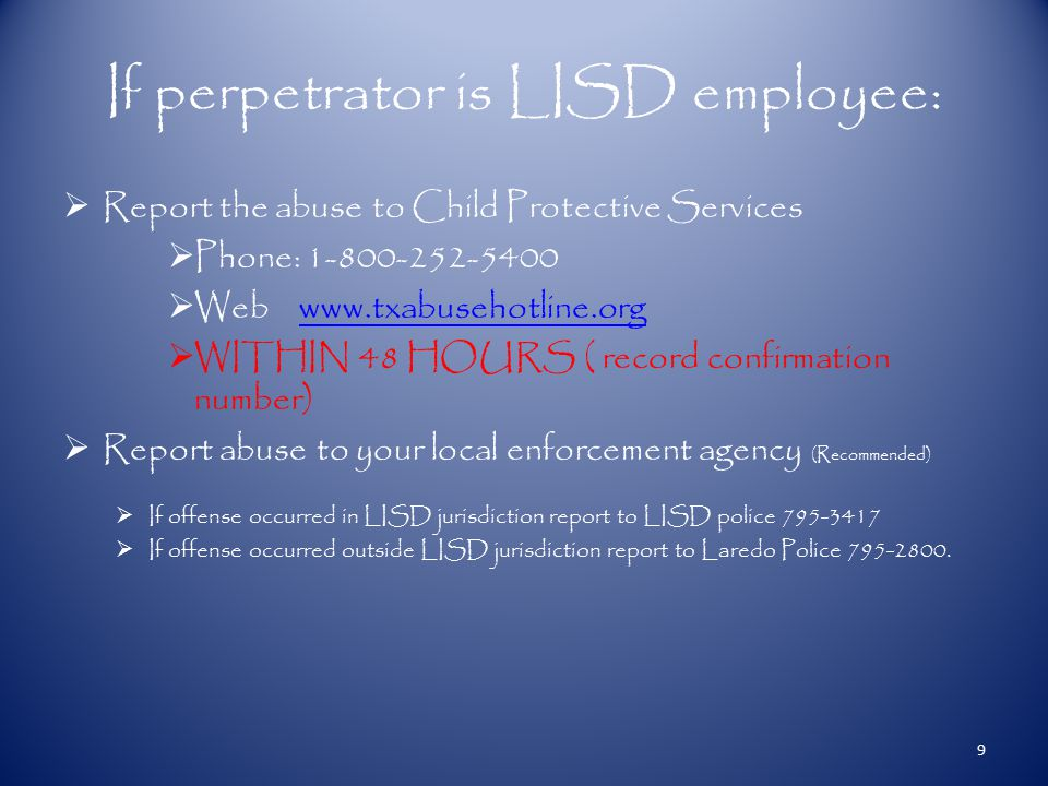  When school administrator knows/is aware of suspect , he/she will  Advise Human Resources who will notify Superintendent and  Send LISD police investigator to meet with campus administrator and family of victim 10