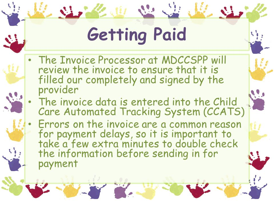 Getting Paid The Invoice Processor at MDCCSPP will review the invoice to ensure that it is filled our completely and signed by the provider The invoic
