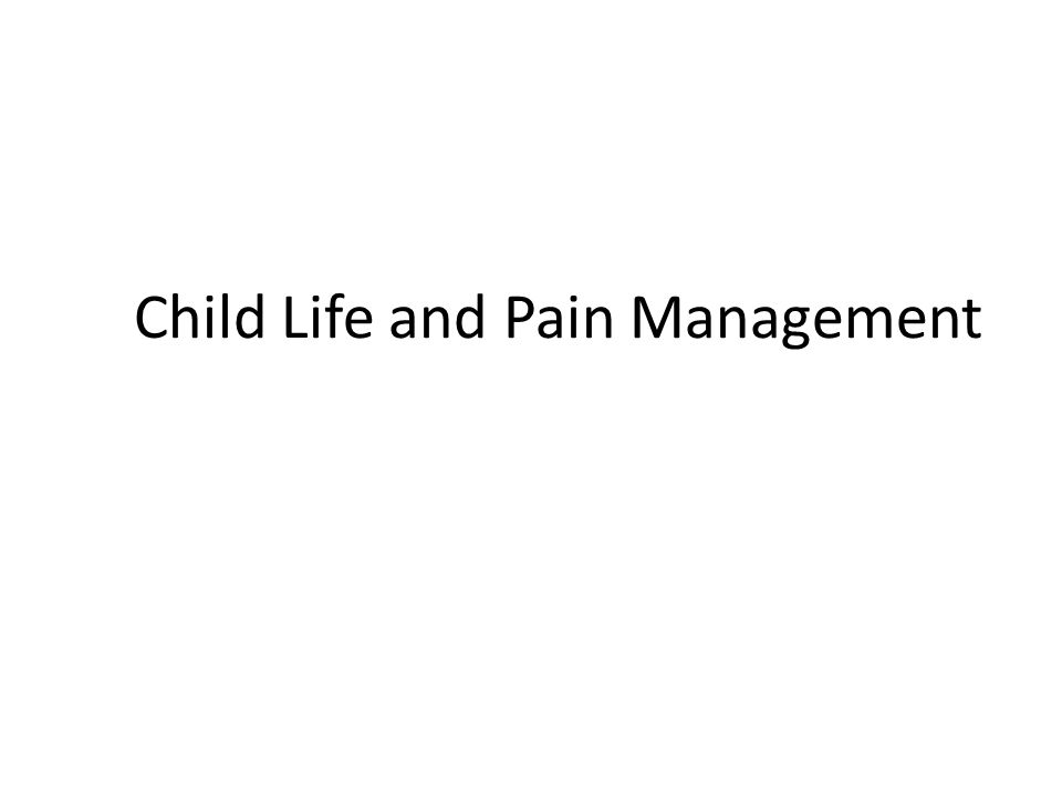 Child Life and Pain Management