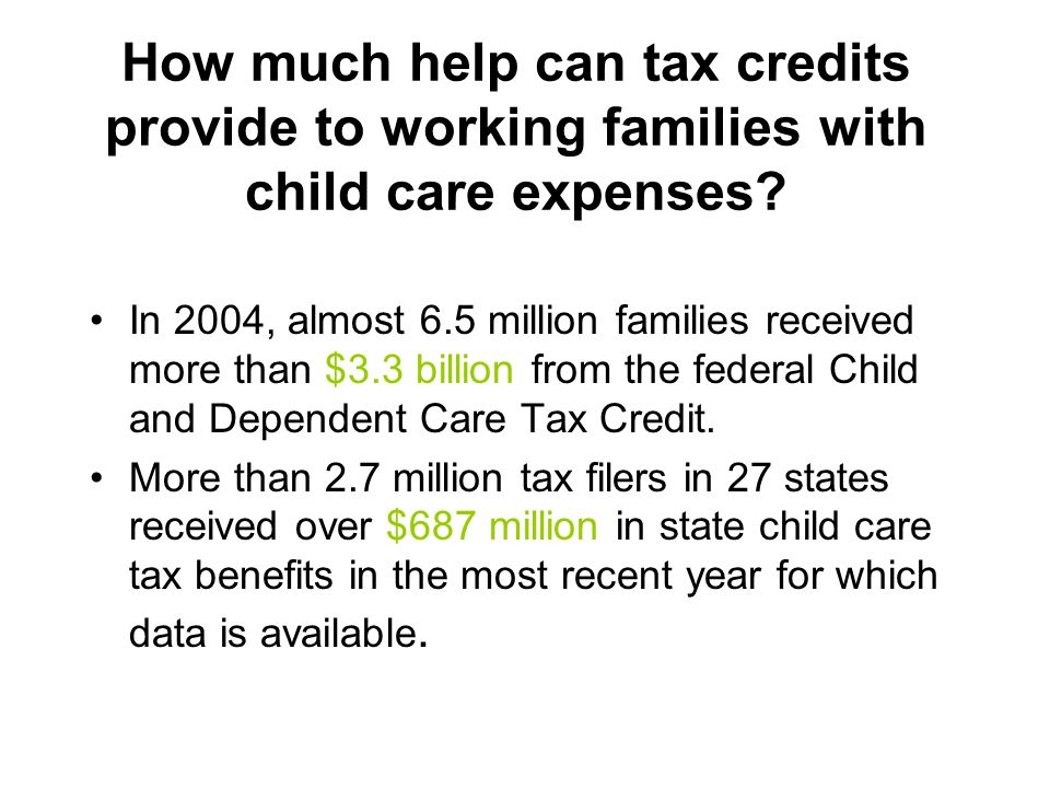 How much help can tax credits provide to working families with child care expenses.