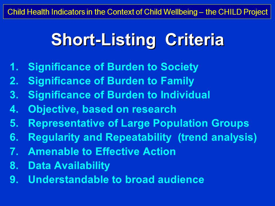 Child Health Indicators in the Context of Child Wellbeing – the CHILD Project Professor Michael Rigby Keele University, UK Contact and References m.j.rigby@keele.ac.uk Rigby M, Köhler L (editors).