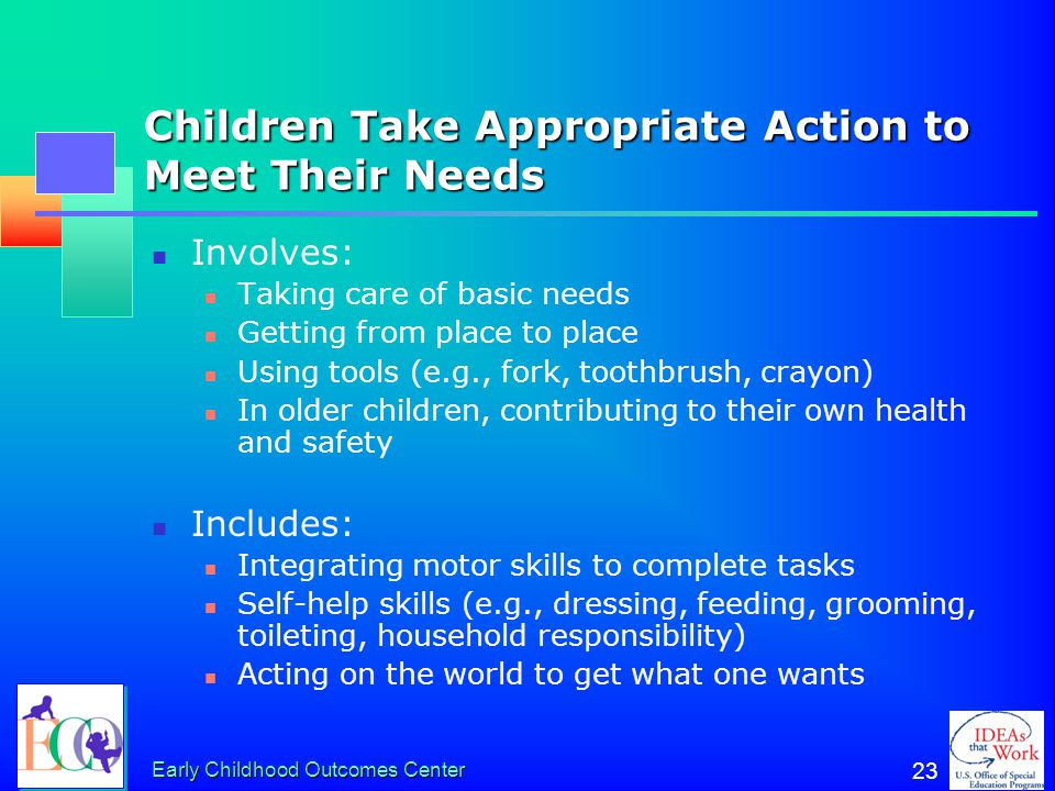 Early Childhood Outcomes Center 22 Children Acquire and Use Knowledge and Skills Involves: Thinking Reasoning Remembering Problem solving Using symbol