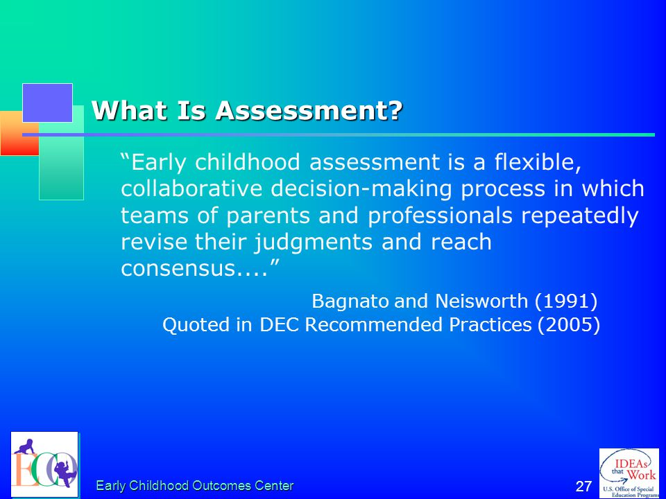 Early Childhood Outcomes Center 26 Assessing the Accomplishment of the Three Child Outcomes