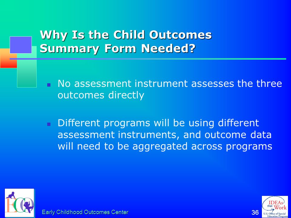 Early Childhood Outcomes Center 35 The Child Outcomes Summary Form (COSF)