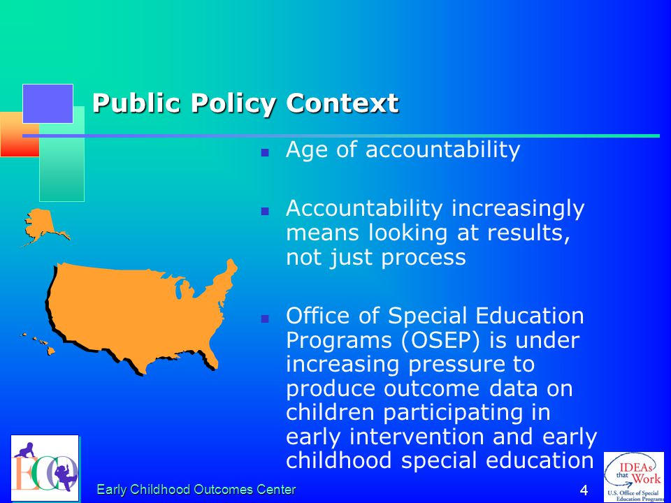 Early Childhood Outcomes Center 3 Why Collect Outcomes Data?