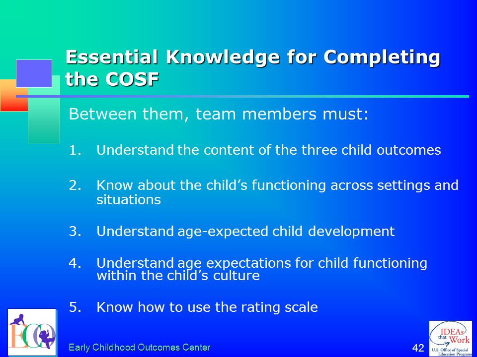 Early Childhood Outcomes Center 41 Using the Child Outcomes Summary Form (COSF)