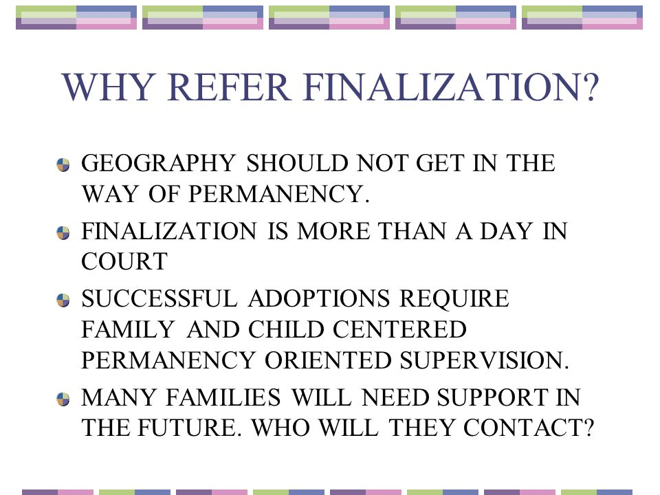 WHY REFER FINALIZATION.GEOGRAPHY SHOULD NOT GET IN THE WAY OF PERMANENCY.
