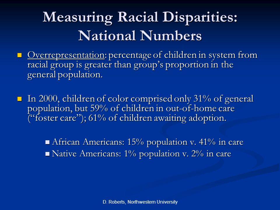 D.Roberts, Northwestern University Racial Disproportionality: U.S.