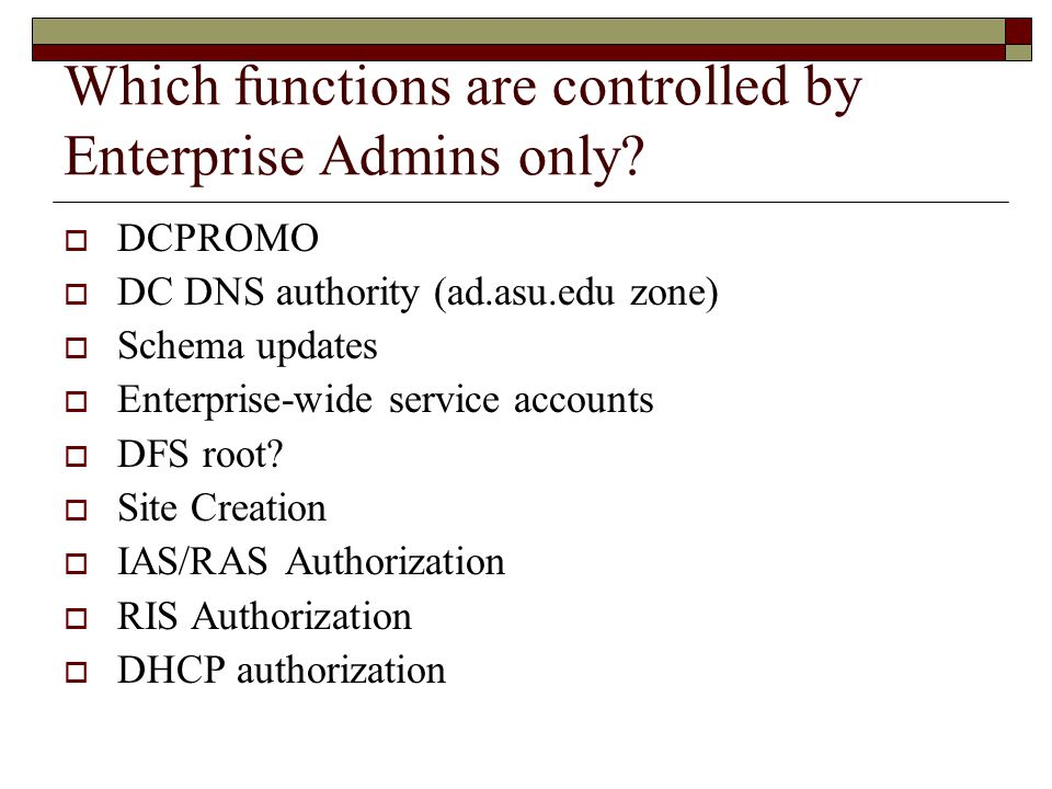 Which functions are controlled by Enterprise Admins only.