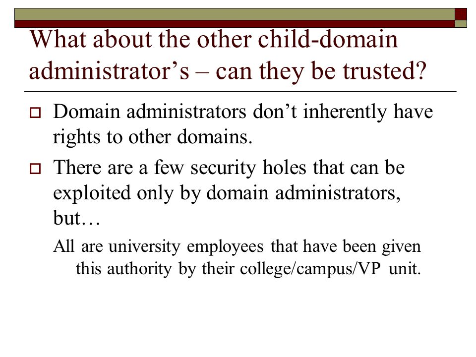 What about the other child-domain administrator's – can they be trusted.