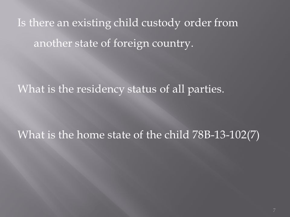 Is there an existing child custody order from another state of foreign country.