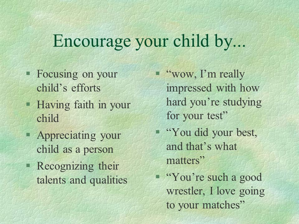 Encourage your child by...