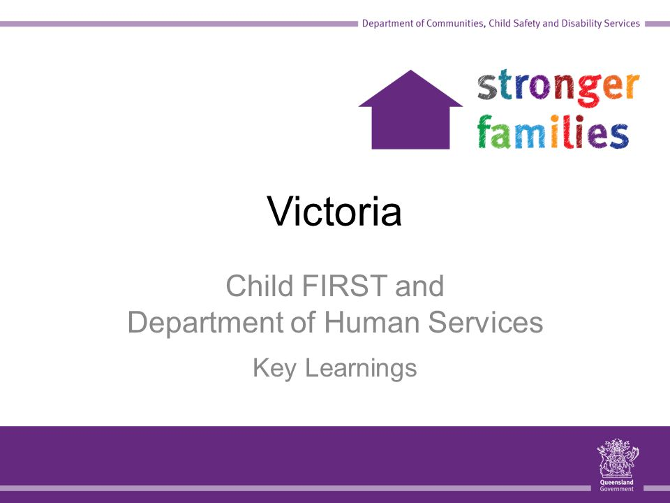 Victoria Child FIRST and Department of Human Services Key Learnings