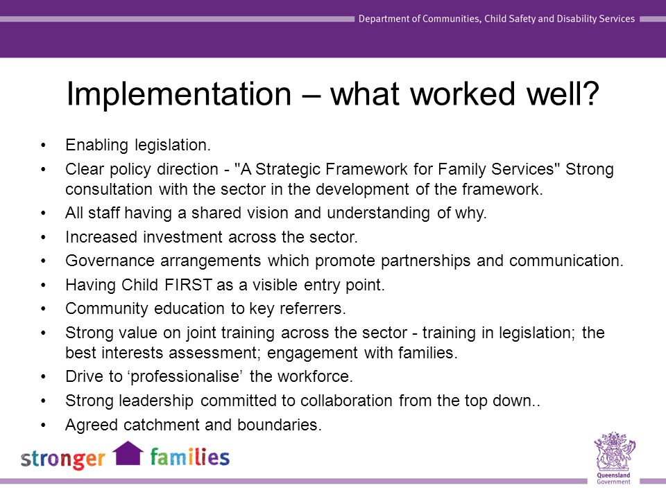 Implementation – what worked well. Enabling legislation.