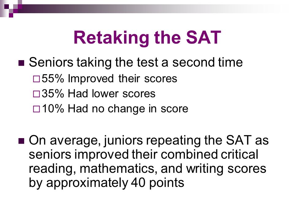 Priority #2 - Preparation The best preparation for the SAT is a rigorous high school schedule comprised of Honors and AP courses