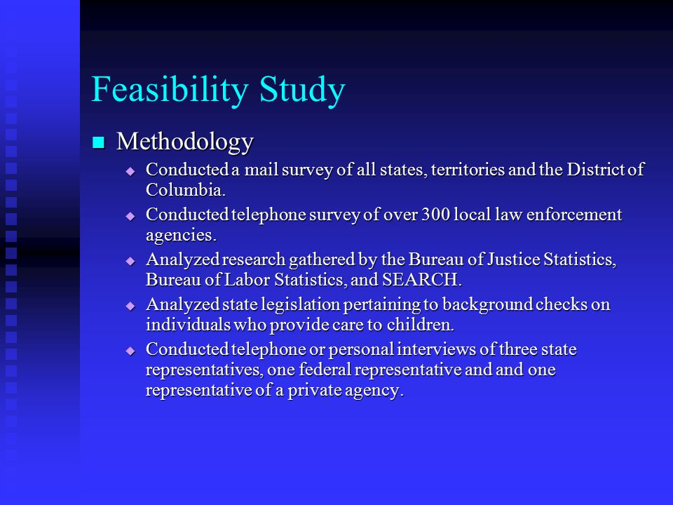 Feasibility Study Methodology Methodology  Conducted a mail survey of all states, territories and the District of Columbia.