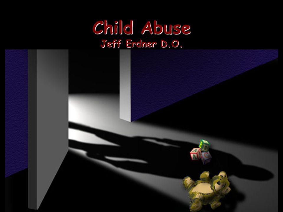 Child Abuse Jeff Erdner D.O.