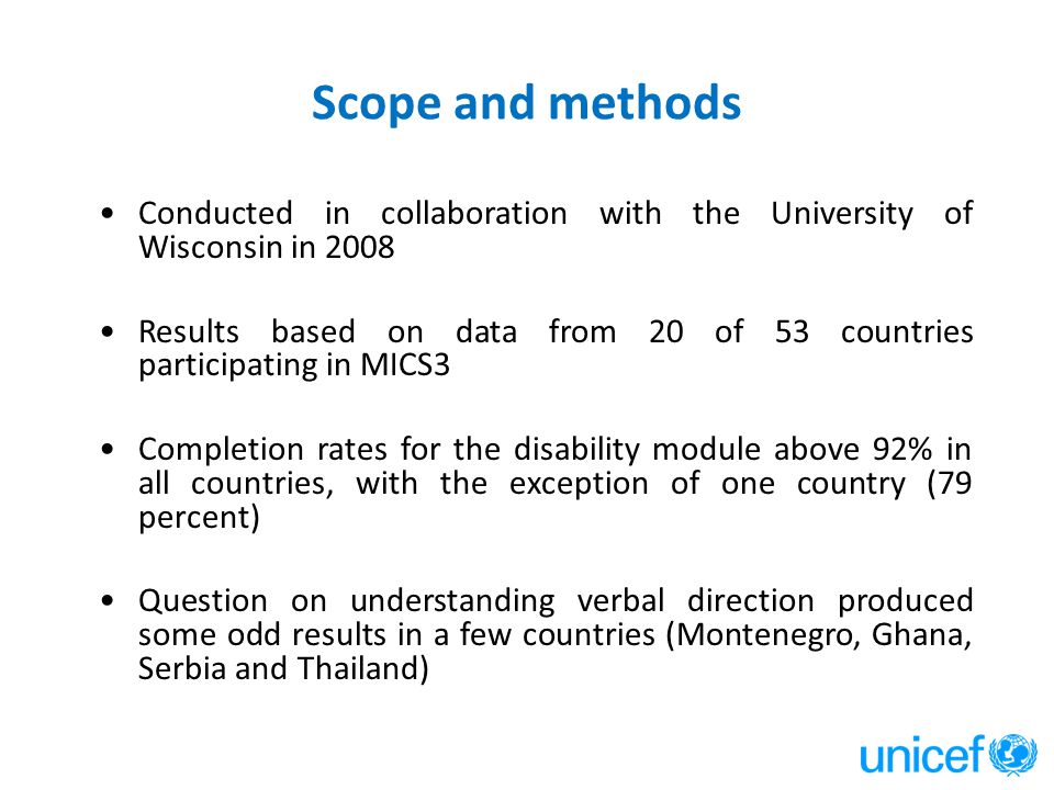 Scope and methods Conducted in collaboration with the University of Wisconsin in 2008 Results based on data from 20 of 53 countries participating in M